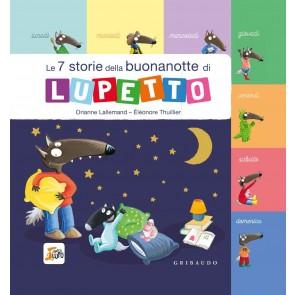 Le 7 storie della buonanotte di Lupetto. Amico Lupo. Ediz. a colori