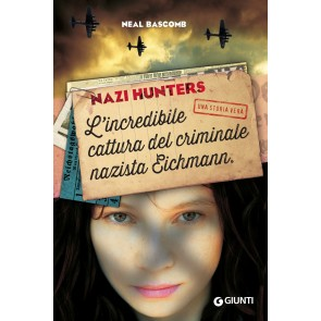 Nazi hunters. L'incredibile cattura del criminale nazista Eichmann