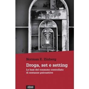 Droga, set e setting. Le basi del consumo controllato di sostanze psicoattive