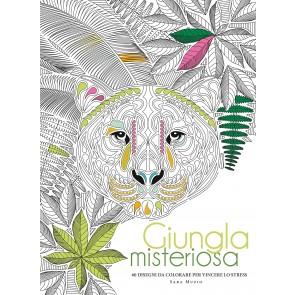 Giungla misteriosa. 60 disegni da colorare per vincere lo stress. Ediz. illustrata