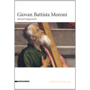 Giovan Battista Moroni. Itinerari nella pittura della realtà. Ediz. illustrata