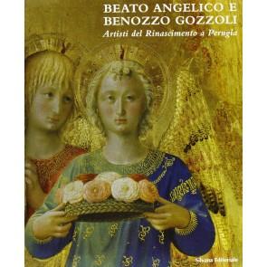 Beato Angelico e Benozzo Gozzoli. Artisti del Rinascimento a Perugia. Catalogo della mostra