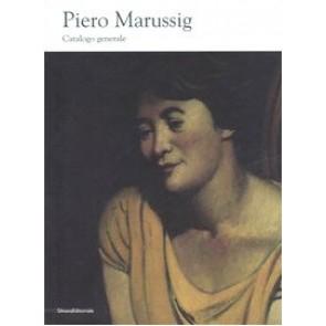 Piero Marussig (1879-1937). Catalogo generale