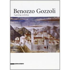 Benozzo Gozzoli. A growing Workshop. Catalogo della mostra
