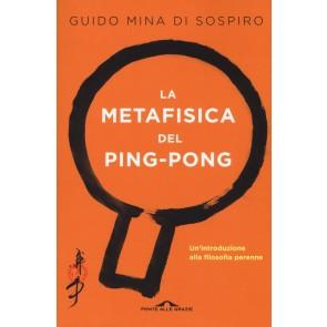 La metafisica del ping-pong. Un'introduzione alla filosofia perenne