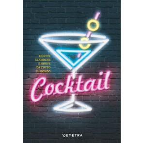 Cocktail. Ricette classiche e nuove da tutto il mondo
