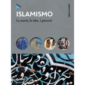Islamismo. La storia, le idee, i precetti
