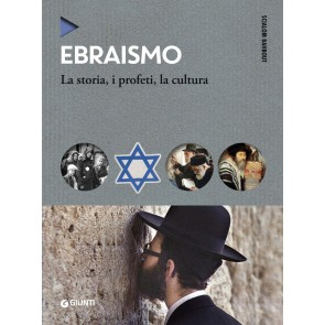 Ebraismo. La storia, i profeti, la cultura