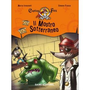 Il mostro sotterraneo. Capitan Fox. Vol. 3