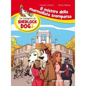 Il mistero della marmellata scomparsa. Le indagini di Sherlock Dog. Ediz. a colori