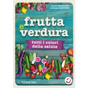 Frutta e verdura. Tutti i colori della salute
