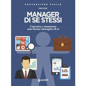 Manager di se stessi. Costruire e mantenere una buona immagine di sé