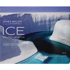 Ice. Gli ultimi ghiacciai