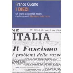 I dieci. Chi erano gli scienziati italiani che firmarono il Manifesto della razza