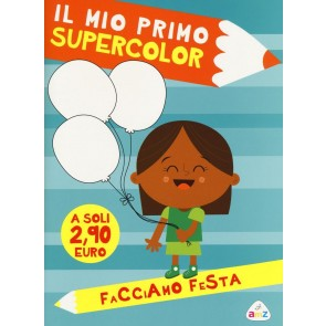 Facciamo festa. Il mio primo supercolor. Ediz. illustrata. Con App per tablet e smartphone