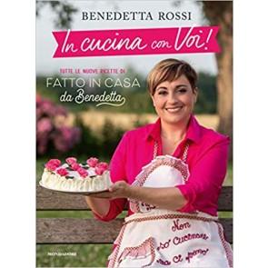"""In cucina con voi! Tutte le nuove ricette di """"Fatto in casa da Benedetta"""""""