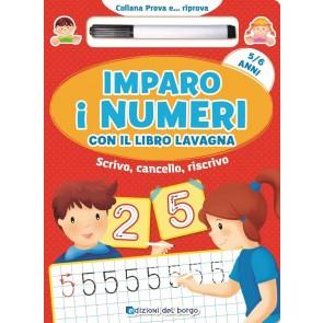 Imparo i numeri con il libro lavagna. Scrivo, cancello, riscrivo. 5-6 anni. Con gadget