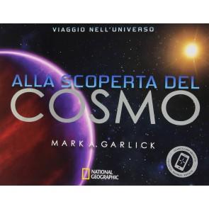 Alla scoperta del cosmo. Ediz. illustrata