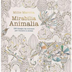 Mirabilia animalia. 100 disegni da colorare per vincere lo stress. Ediz. illustrata
