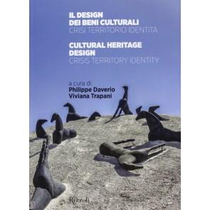 Il design dei beni culturali. Crisi, territorio, identità-Cultural heritage design. Crisis, territory, identity. Ediz. bilingue