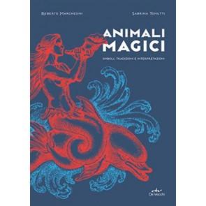 Animali magici. Simboli, tradizioni e interpretazioni