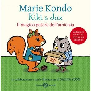 Kiki & Jax. Il magico potere dell'amicizia. Ediz. a colori