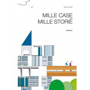 Mille case per mille storie. Ediz. a colori
