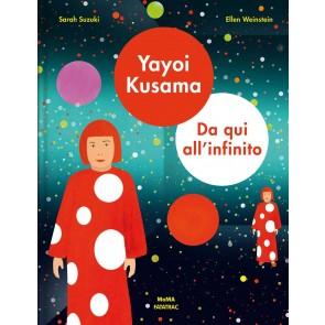 Yayoi Kusama. Da qui all'infinito. Ediz. a colori