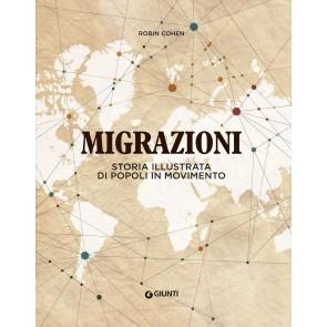 Migrazioni. Storia illustrata di popoli in movimento