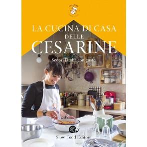 La cucina di casa delle Cesarine. Scopri l'Italia con gusto