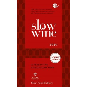 Slow wine 2020. A year in the life of slow wine. Ediz. inglese