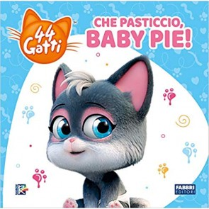 Che pasticcio, Baby Pie! 44 gatti. Ediz. a colori