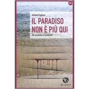 Il paradiso non è più qui. Le indagini di Corrado Pittaluga