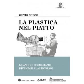 La plastica nel piatto. Quando e come siamo diventati plasticofagi