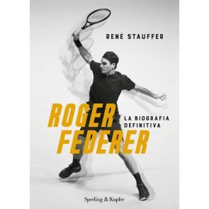 Roger Federer. La biografa definitiva