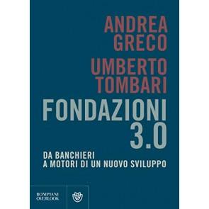 Fondazioni 3.0. Da banchieri a motori di un nuovo sviluppo