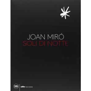 Joan Miró. Soli di notte. Ediz. illustrata