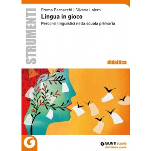 Lingua in gioco. Percorsi linguistici nella scuola primaria