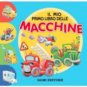 Il mio primo libro delle macchine. Ediz. a colori