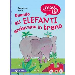 Quando gli elefanti andavano in treno. Nuova ediz.
