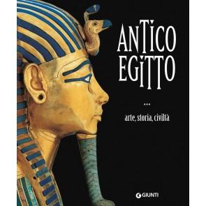 Antico Egitto. Arte, storia e civiltà. Ediz. illustrata