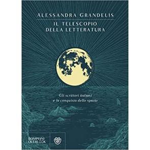 Il telescopio della letteratura. Gli scrittori italiani e la conquista dello spazio