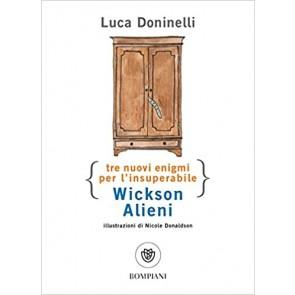 Tre nuovi enigmi per l'insuperabile Wickson Alieni