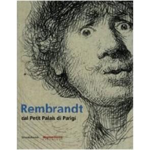 Rembrandt dal Petit Palais di Parigi. Catalogo della mostra (Mamiano di Traversetolo, 15 marzo-28 giugno 2009). Ediz. italiana e inglese