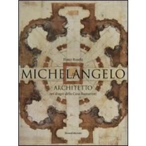 Michelangelo architetto nei disegni di casa Buonarroti. Catalogo della mostra (Milano, 11 febbraio-6 maggio 2011)
