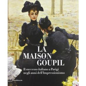 La Maison Goupil. Il successo italiano a Parigi negli anni dell'Impressionismo. Catalogo della mostra (Rovigo, 22 febbraio-23 giugno 2013)