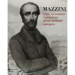 Mazzini. Vita, avventure e pensiero di un italiano europeo