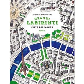 Città del mondo. Grandi labirinti