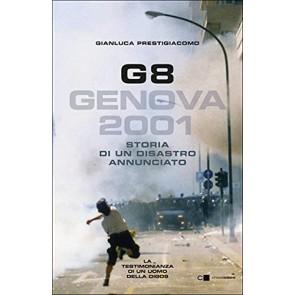 G8. Genova 2001. Storia di un disastro annunciato