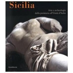 Sicilia. Arte e archeologia dalla preistoria all'Unità d'Italia. Catalogo della mostra (Bonn, 25 gennaio-8 maggio 2008). Ediz. illustrata
